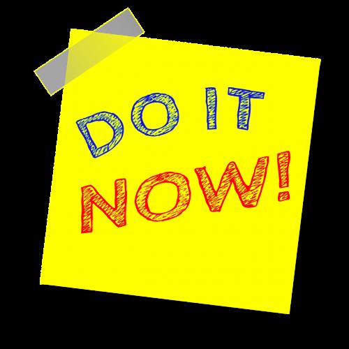 daryk tai dabar,pastaba,priminimas,rašyti pastabą,lipdukas,lipnus popierius,motyvacija,geltona pastaba
