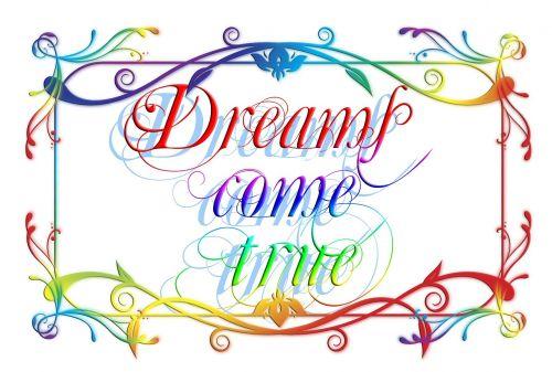 šrifto,svajones,realizuoti,įdėjo,tiesa,tiesa,būti tiesa,viltis,troškimas,vaizduotė,fikcija,šešėlis,fantazija,svajonė,nerealu,prašymas,drambliuko svajonės,ilgesys,pretenzija,utopija,grafiti
