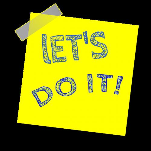 padaryk tai,priminimas,rašyti pastabą,lipdukas,lipnus popierius,motyvacija,geltona pastaba,lipnus,įkvepiantis